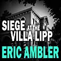 Siege at the Villa Lipp Audiobook by Eric Ambler Narrated by Stephen Greif