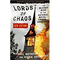 Lords of Chaos - 2ed: The Bloody Rise of the Satanic Metal Underground