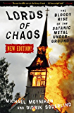 Lords of Chaos: The Bloody Rise of the Satanic Metal Underground New Edition (Extreme Metal)