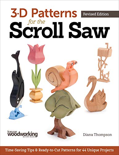 3-D Patterns for the Scroll Saw, Revised Edition: Time-Saving Tips & Ready-to-Cut Patterns for 44 Unique Projects ()