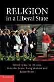 Religion in a Liberal State, , 1107650070