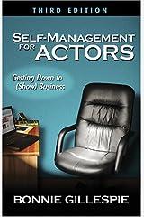 SELF-MANAGEMENT FOR ACTORS, 3RD ED. Paperback