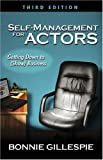 SELF-MANAGEMENT FOR ACTORS, 3RD ED.