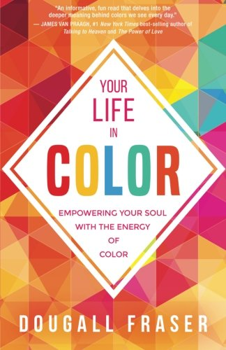 Your Life in Color: Empowering Your Soul with the Energy of Color (Best Color For Creativity)