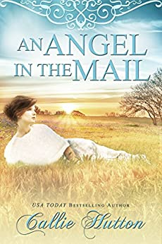 An Angel in the Mail by [Hutton, Callie]
