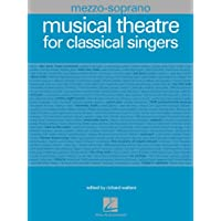 Image for Musical Theatre for Classical Singers: Mezzo-Soprano, 46 Songs