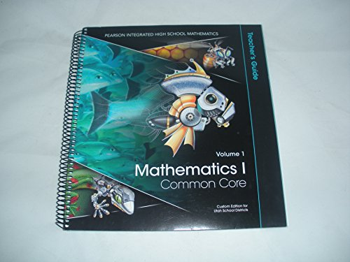 Mathematics I Common Core Teacher's Guide Volume 1