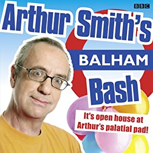 Arthur Smith's Balham Bash: Complete Series One Audiobook