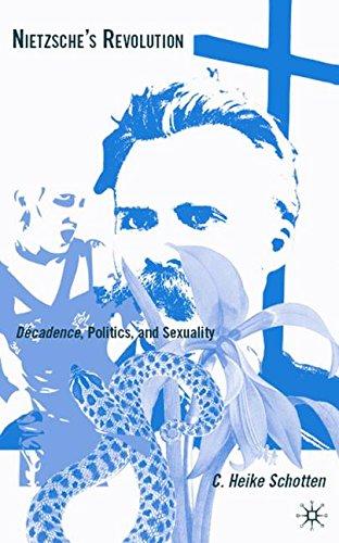 Nietzsche's Revolution: Décadence, Politics, and Sexuality