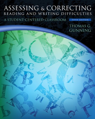 Assessing and Correcting Reading and Writing Difficulties: A Student-Centered Classroom (5th Edition)