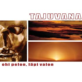 Tajuvana - Ohi Pelon, Läpi Valon