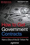 How to Get Government Contracts: Have a Slice of the 1 Trillion Dollar Pie