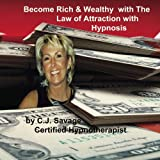 Become Rich & Wealthy with The Law of Attraction with Hypnosis