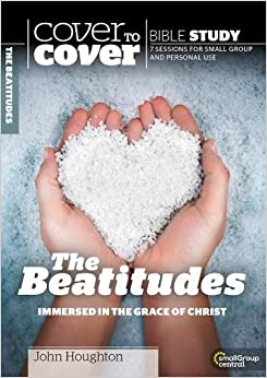 Cover to Cover Bible Study: The Beatitudes: The Heart of Jesus' Ministry (Cover to Cover Bible Study Guides)