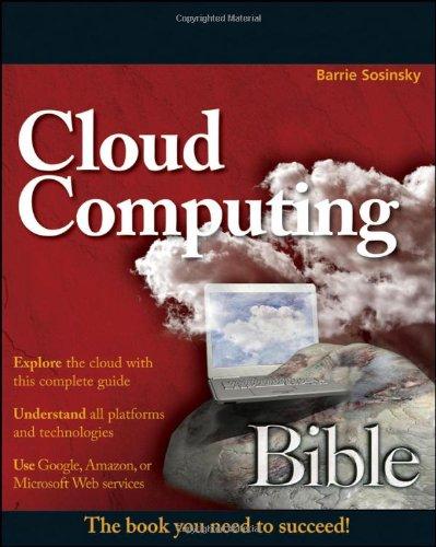 Cloud Computing Bible by Barrie Sosinsky, Publisher : Wiley