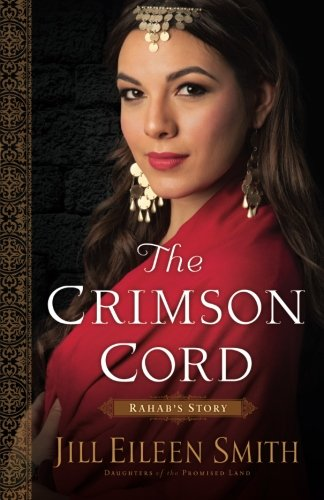 Eileen Collection - The Crimson Cord: Rahab's Story (Daughters of the Promised Land) (Volume 1)