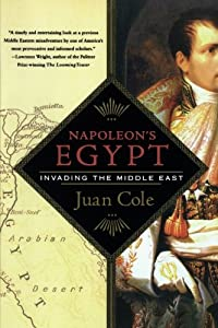 Napoleon's Egypt: Invading the Middle East by Juan Cole