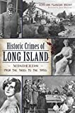 Historic Crimes of Long Island: Misdeeds from the 1600s to the 1950s (Murder & Mayhem)