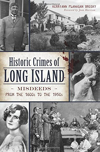 Murder Island (Historic Crimes of Long Island: Misdeeds from the 1600s to the 1950s (Murder & Mayhem))