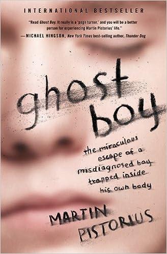 Ghost boy martin pistorius goodreads giveaways