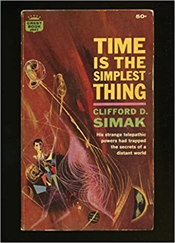 Read Time Is The Simplest Thing By Clifford D Simak