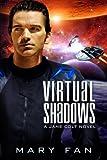 Virtual Shadows: A Jane Colt Novel (Volume 3)