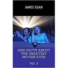 1000 Facts About the Greatest Movies Ever: Vol. 3