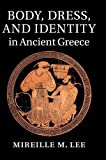 img - for Body, Dress, and Identity in Ancient Greece book / textbook / text book