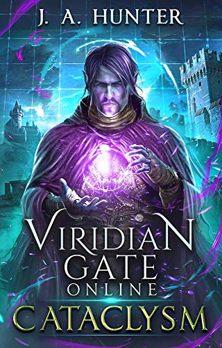Viridian Gate Online: Cataclysm (The Viridian Gate Archives Book 1)