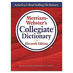 Merriam Webster Collegiate® Dictionary 11th Edition