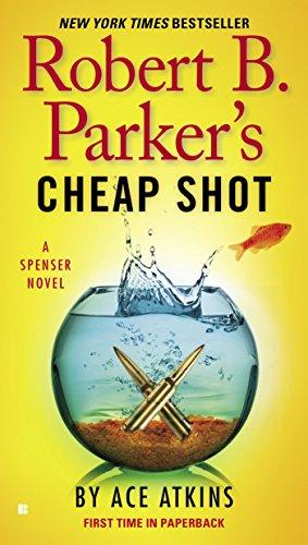 Robert B. Parker's Cheap Shot (Spenser Series Book 3) (Parker The Martini Edition)