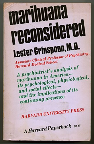 Marihuana Reconsidered: a Psychiatrist's Analysis of Marihuana in America, Its Psychological, Physilogical, and Social Effects, and the Implications of Its Continuing Presence