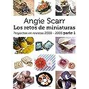 Angie Scarr Los Retos De Miniaturas: Proyectos En Revistas 2000-2005 Parte 1 (Volume 1) (Spanish Edition)