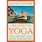 The Story of Yoga: From Ancient India to the Modern West