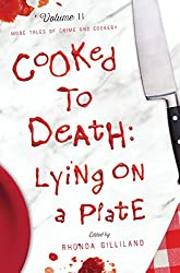 Cooked to Death: More Tales of Crime and Cookery, Volume II: Lying on a Plate