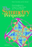 The Symmetry Perspective: From Equilibrium to Chaos in Phase Space and Physical Space (Progress in Mathematics)