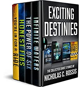 Exciting Destinies - The Complete Collection: A Collection of Science Fiction/Speculative Fiction Short Stories by [Rossis, Nicholas C.]