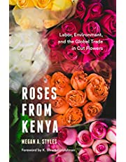 Roses from Kenya: Labor, Environment, and the Global Trade inCut Flowers