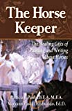 The Horse Keeper, Maryann DiEdwardo and Patricia Pasda, 0741446596
