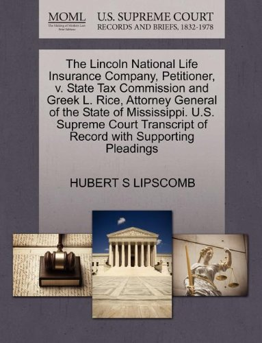 The Lincoln National Life Insurance Company  Petitioner  V  State Tax Commission And Greek L  Rice  Attorney General Of The State Of Mississippi  U S      Of Record With Supporting Pleadings