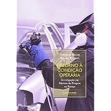 Retorno à Condição Operária. Investigação em Fábricas da Peugeot na França