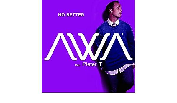 No Better (feat  Pieter T) by Awa on Amazon Music - Amazon com