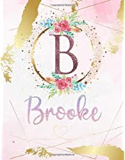 Brooke: Personalized Sketchbook with Letter B Monogram & Initial/ First Names for Girls and Kids. Magical Art & Drawing Sketch Book/ Workbook Gifts for Her (Artists & Illustrators) to Create & Learn to Draw - Girly Rose Gold Watercolor Cover.