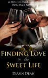 Finding Love In The Sweet Life: A Missing Ingredient Romance Novel