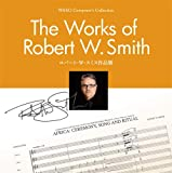 Wako Composer's Collection/The Works of Robert W. Smith/ロバート・W・スミス作品集(WKCD-0202)