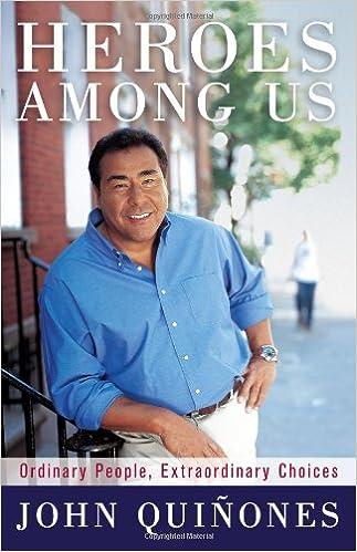 Ilmainen lataa helppo puhelinmuistio Heroes Among Us: Ordinary People, Extraordinary Choices by John Quinones B00394DFXS PDF iBook PDB