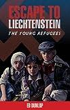 Escape to Liechtenstein (Young Refugees Series Book 1)