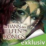 Im Bann des Elfenkönigs (Tairen Soul Saga 1)   C. L. Wilson