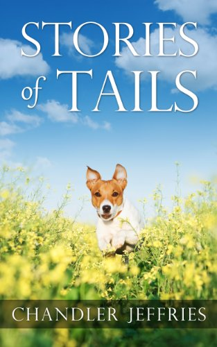 Stories of Tails - Short Stories About Dogs and how they love us (Love About Stories Short)