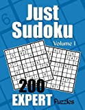Just Sudoku Expert Puzzles - Volume 1: 200 Expert Sudoku Puzzles for the Advanced Solver (Number Puzzle Fun)